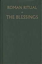 Roman Ritual (Blessings, Volume 3) by Fr…