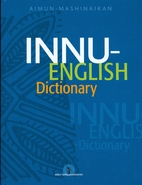 Innu-English Dictionary by José Mailhot