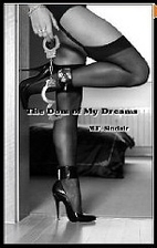 The Dom of My Dreams: A BDSM Novel by M.F.…