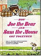 How Joe the Bear and Sam the Mouse Got…