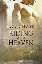 Riding With Heaven by L C Chase