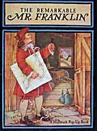 The Remarkable Mr. Franklin (Pop-Up)…