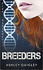 Breeders (Breeders Trilogy, #1) by Ashley…
