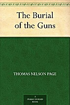The burial of the guns by Thomas Nelson Page