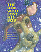 The Dog Who Lost His Bob by Tom McNeal