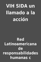 VIH SIDA un llamado a la acción by Red…