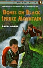 The Bones On Black Spruce Mountain by David…