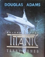 Douglas Adams` Raumschiff Titanic - Terry Jones