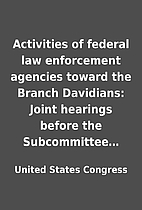 Activities of federal law enforcement…