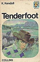 Tenderfoot by Ken Kendall