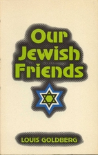 Our Jewish friends by Louis Goldberg