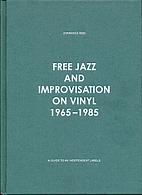 Free Jazz and Improvisation on Vinyl 1965 -…
