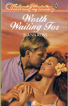 Worth Waiting For by JoAnn Ross