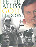Peter Alliss' Golf Heroes by Peter Alliss