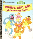 Sesame Street: Ready, Set, Go! by Emma Jones