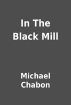 In The Black Mill by Michael Chabon
