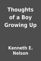 Thoughts of a Boy Growing Up by Kenneth E.…
