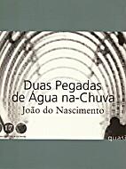 Duas Pegadas de Água na-Chuva by João do…