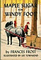 Maple Sugar for Windy Foot by Frances Frost