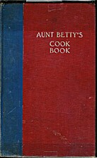 Aunt Betty's Cook Book by [Betty F. Lippman]