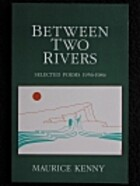 Between Two Rivers: Selected Poems 1956-1984…