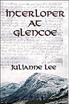 Interloper at Glencoe by Julianne Lee