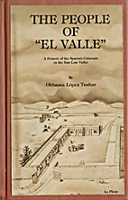 The People of El Valle: A History of the…