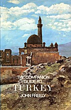 The Companion Guide to Turkey by John Freely