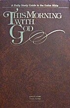 This Morning With God: A Daily Study Guide…