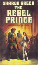 The Rebel Prince by Sharon Green