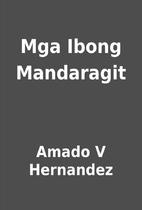 Mga Ibong Mandaragit by Amado V Hernandez
