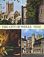 The City of Wells, Wookey Hole, Cheddar…
