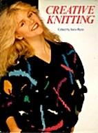 Creative Knitting by Janie Ryan