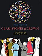 Glass, Stones & Crown: The Abbé Suger and…