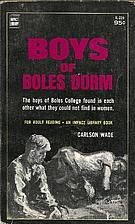 Boys of Boles Dorm by Wade Carlson