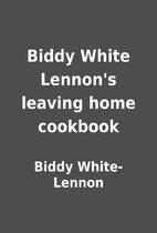 Biddy White Lennon's leaving home cookbook…