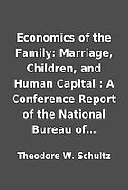 Economics of the Family: Marriage, Children,…