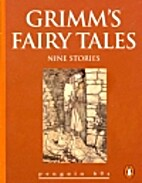 Grimms' Fairy Tales: Nine Stories by Jacob…