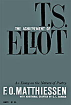 The Achievement of T. S. Eliot: An Essay on…