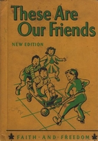 These Are Our Friends, New Edition by Mary…