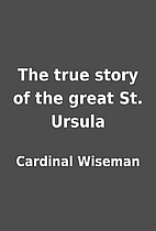 The true story of the great St. Ursula by…