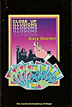 Close Up Illusions by Gary Ouellet