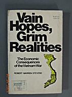 Vain hopes, grim realities : the economic…