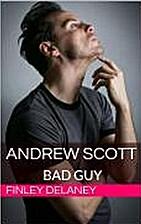 ANDREW SCOTT: BAD GUY by Finley Delaney