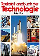 Tessloffs Handbuch der Technologie by Robin…