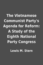 The Vietnamese Communist Party's Agenda for…