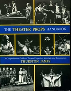 The Theater Props Handbook: A Comprehensive…