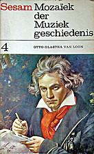 Mozaïek der muziekgeschiedenis 4 by Otto…
