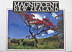 Magnificent New Zealand : a journey through…