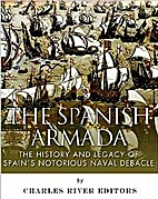 The Spanish Armada: The History and Legacy…